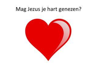 Mag Jezus je hart genezen?